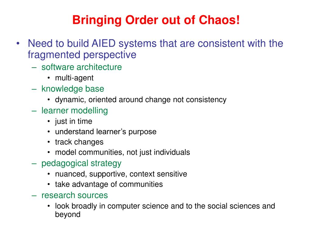 Bringing Order out of Chaos!