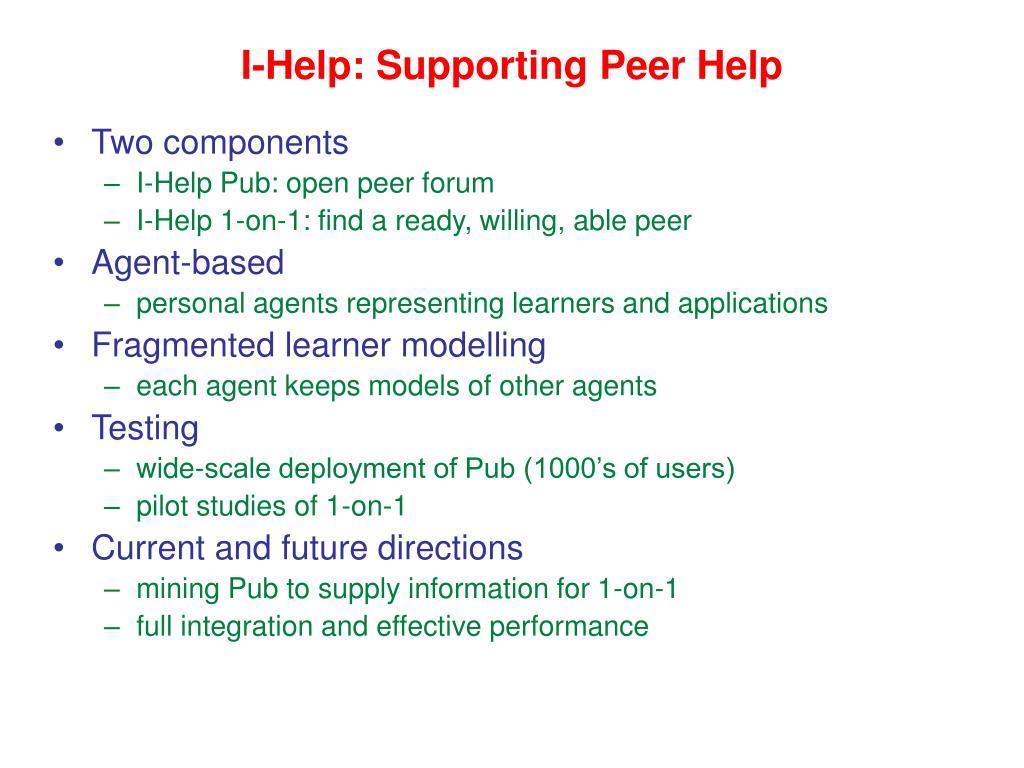 I-Help: Supporting Peer Help