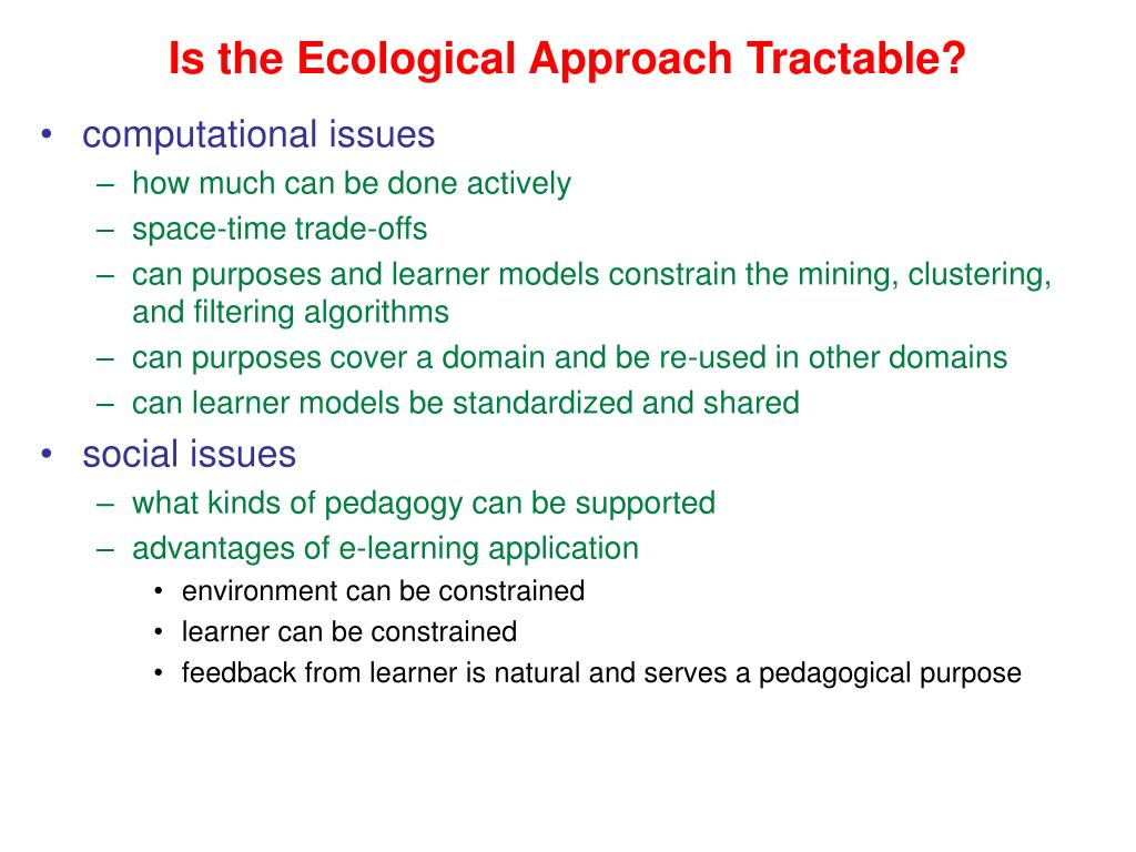 Is the Ecological Approach Tractable?
