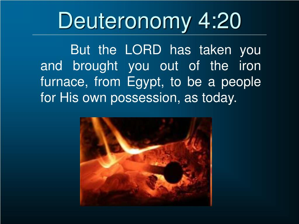 Deuteronomy 4:20