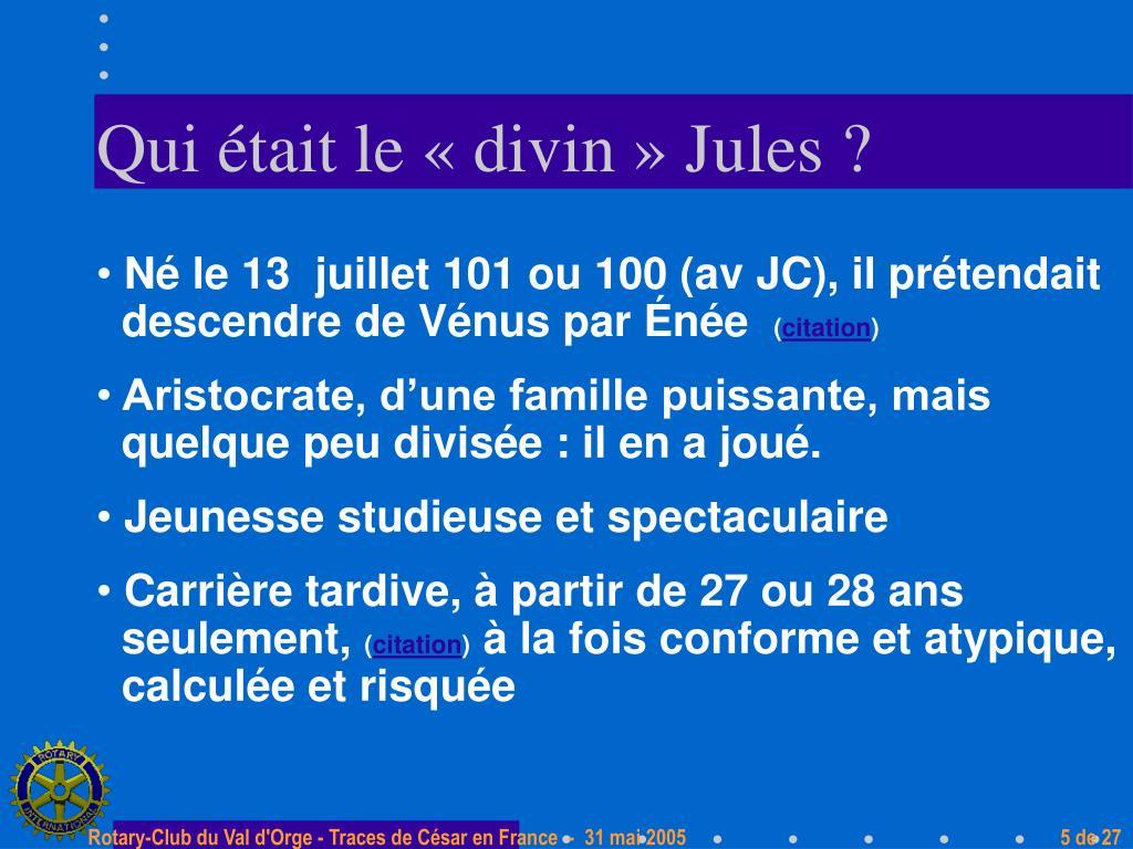 Qui était le «divin» Jules ?