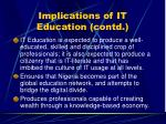 implications of it education contd