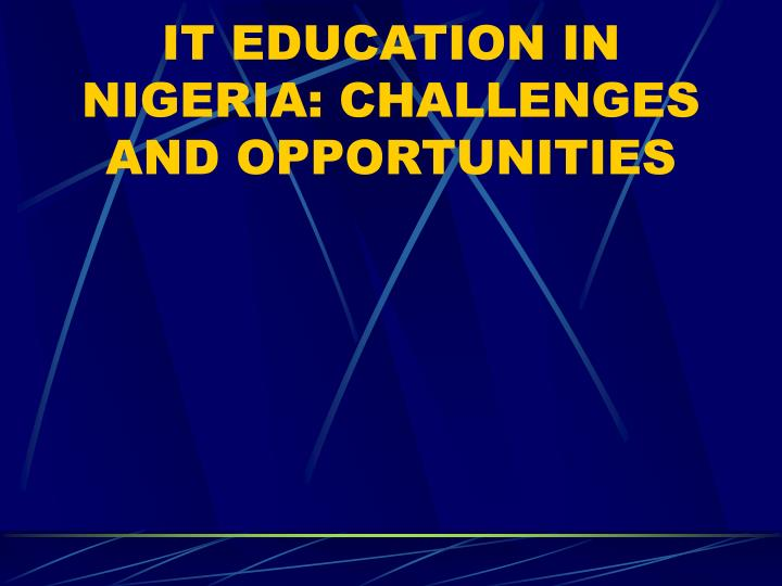 It education in nigeria challenges and opportunities