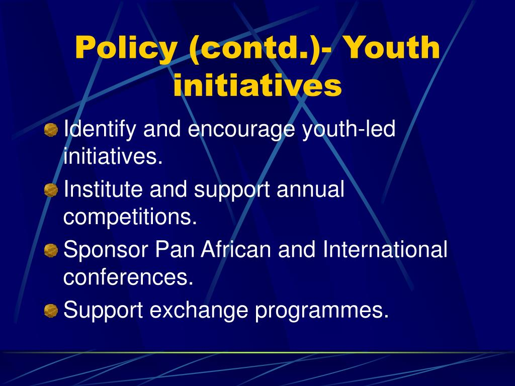 Policy (contd.)- Youth initiatives