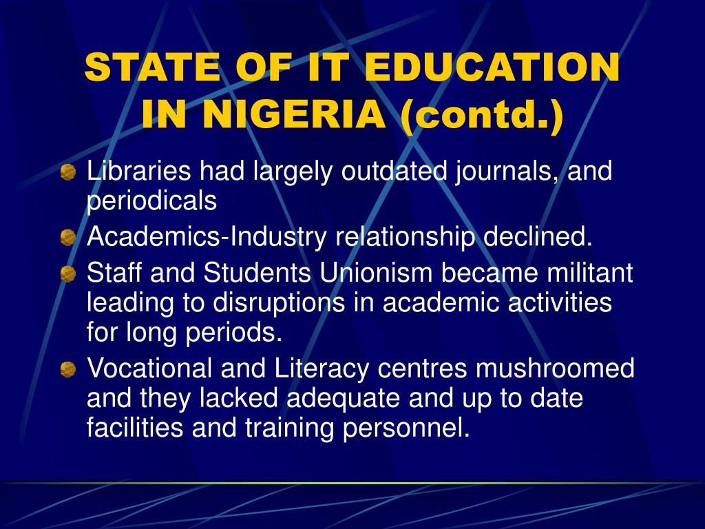 STATE OF IT EDUCATION IN NIGERIA (contd.)