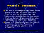 what is it education
