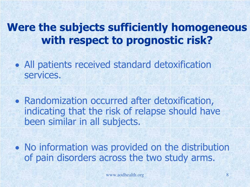 Were the subjects sufficiently homogeneous with respect to prognostic risk?