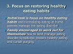 3 focus on restoring healthy eating habits