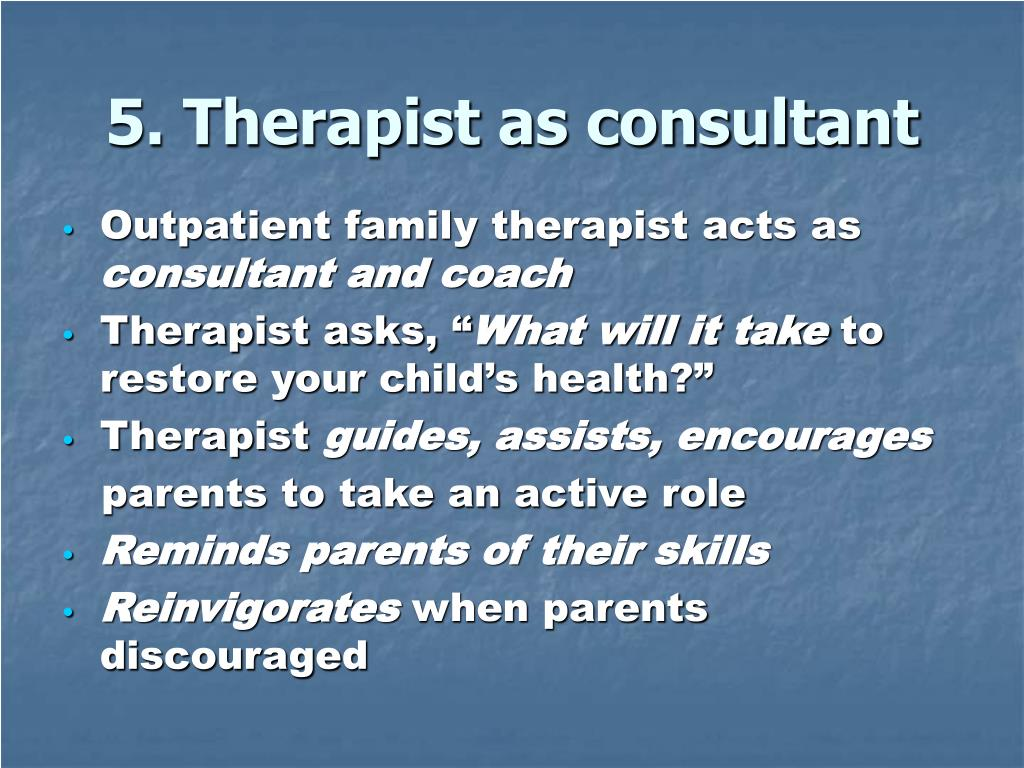 5. Therapist as consultant