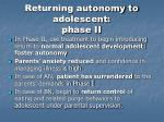 returning autonomy to adolescent phase ii