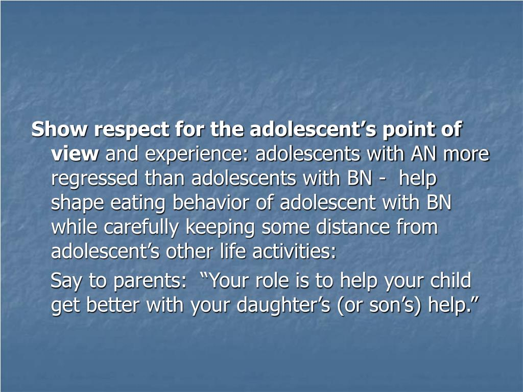 Show respect for the adolescent's point of view