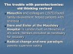 the trouble with parentectomies old thinking revised