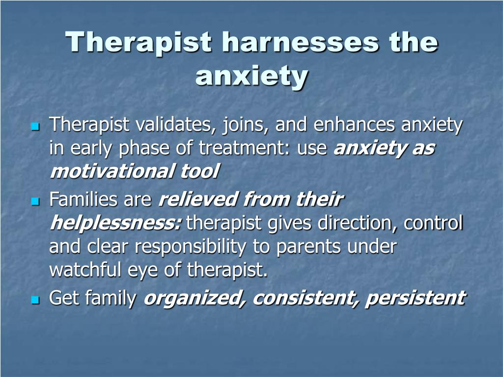 Therapist harnesses the anxiety
