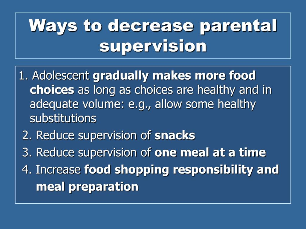 Ways to decrease parental supervision