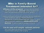 who is family based treatment intended for