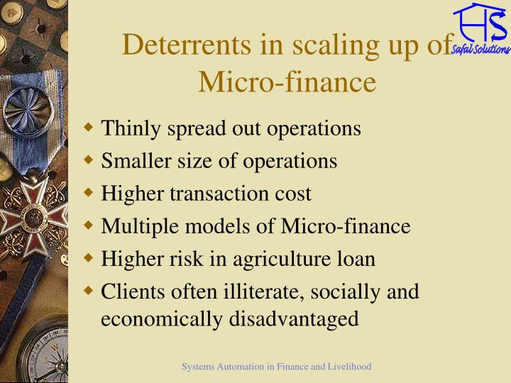 Deterrents in scaling up of micro finance