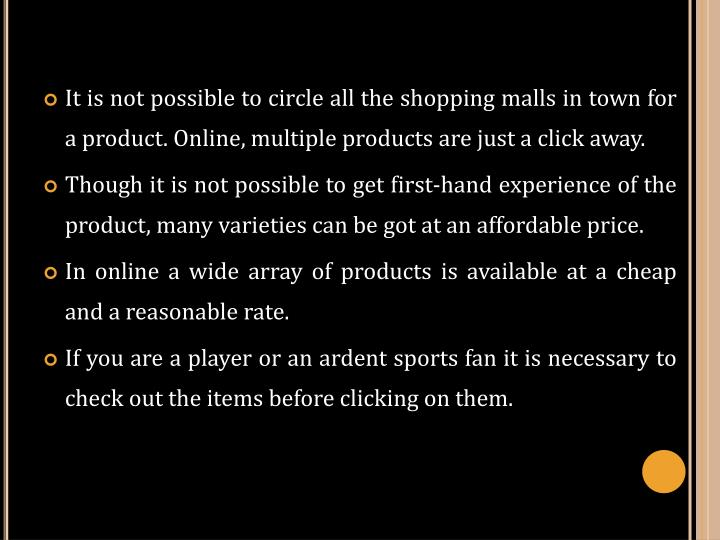 It is not possible to circle all the shopping malls in town for a product. Online, multiple products...