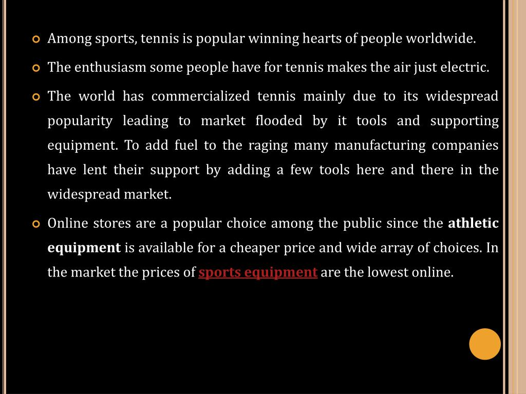Among sports, tennis is popular winning hearts of people worldwide.