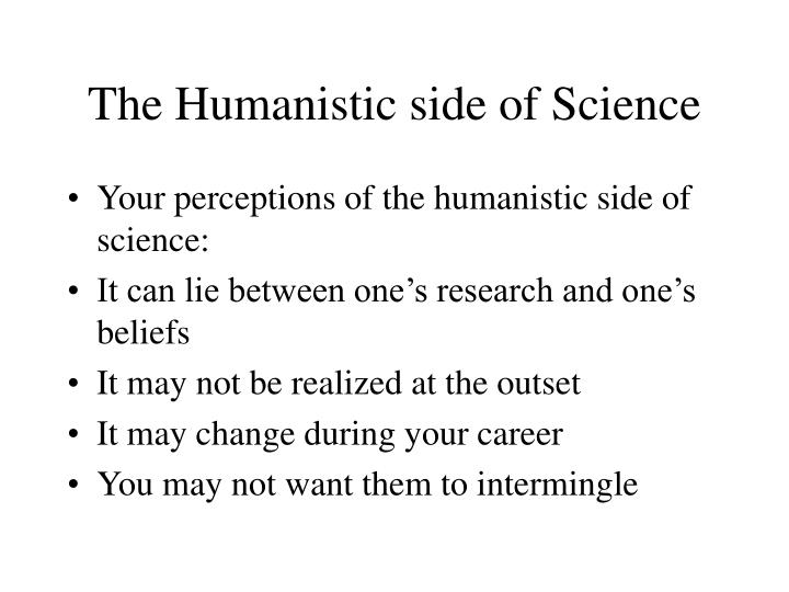 The Humanistic side of Science