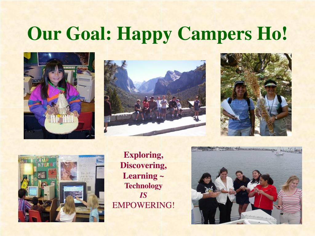 Our Goal: Happy Campers Ho!
