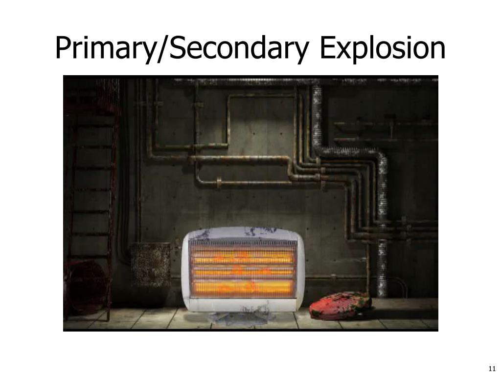 Primary/Secondary Explosion