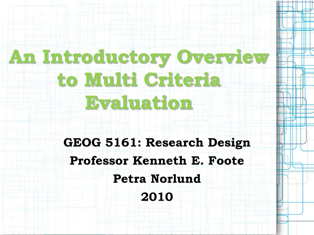 An Introductory Overview to Multi Criteria Evaluation