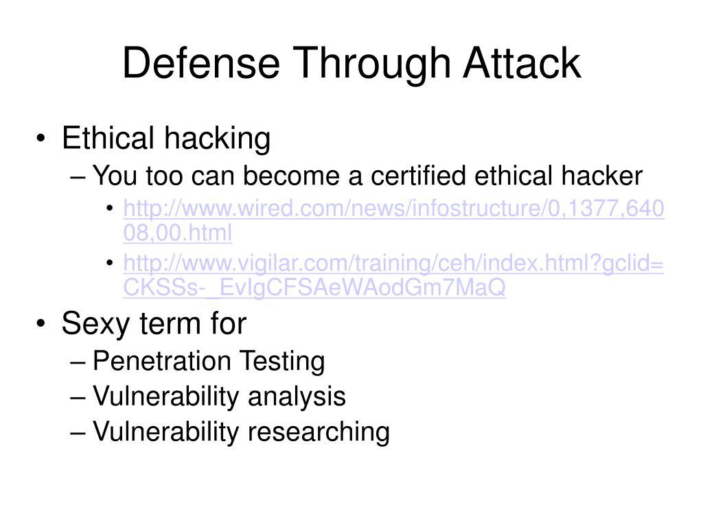 Defense Through Attack