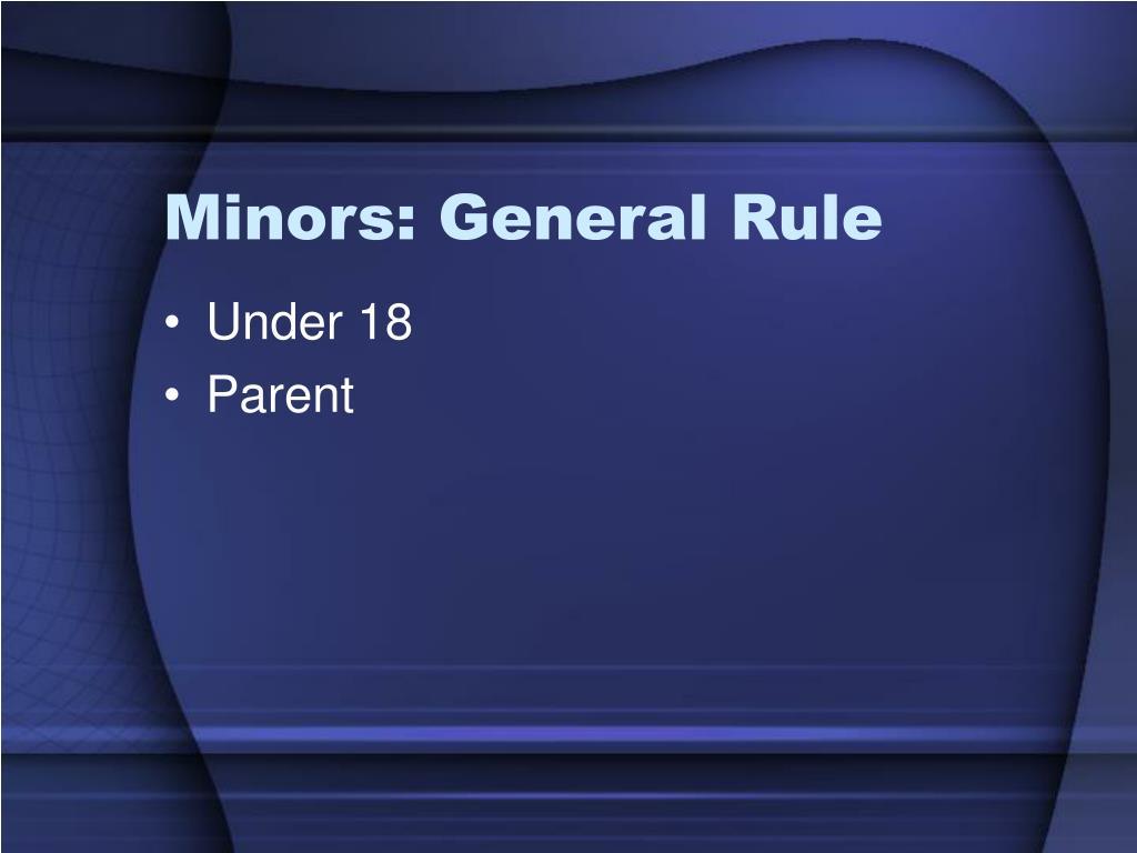 Minors: General Rule