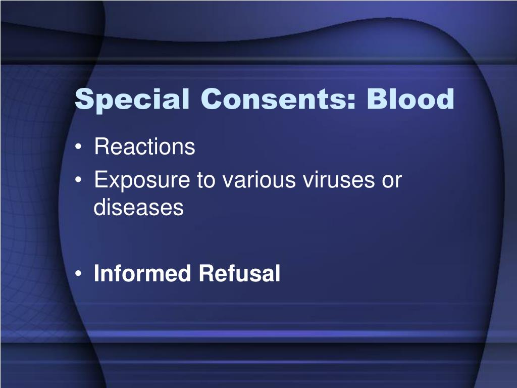 Special Consents: Blood