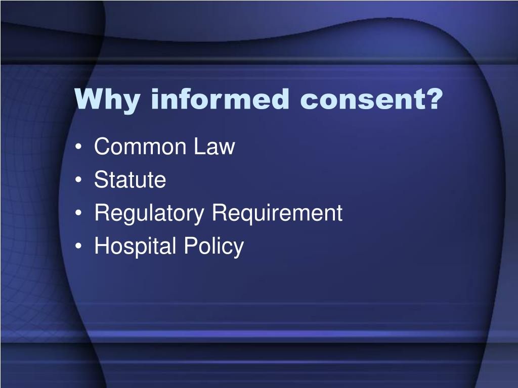 Why informed consent?