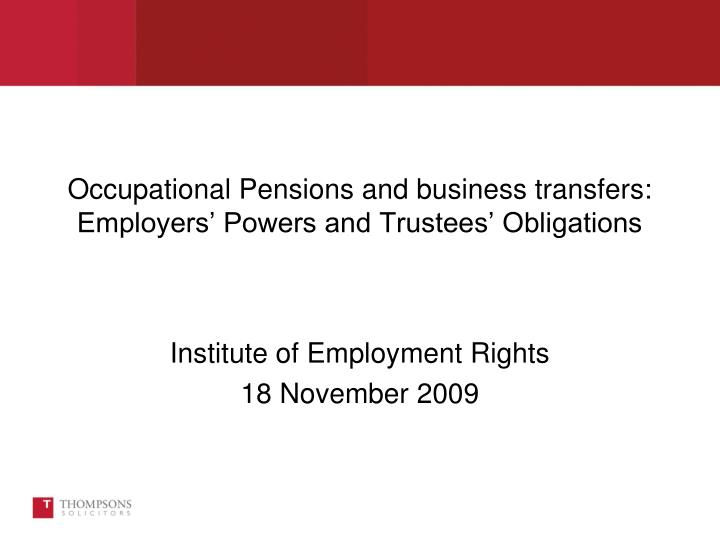 Occupational pensions and business transfers employers powers and trustees obligations