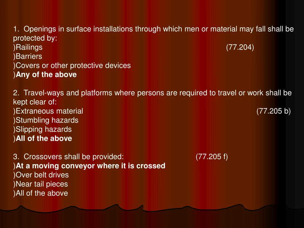 1.  Openings in surface installations through which men or material may fall shall be protected by: