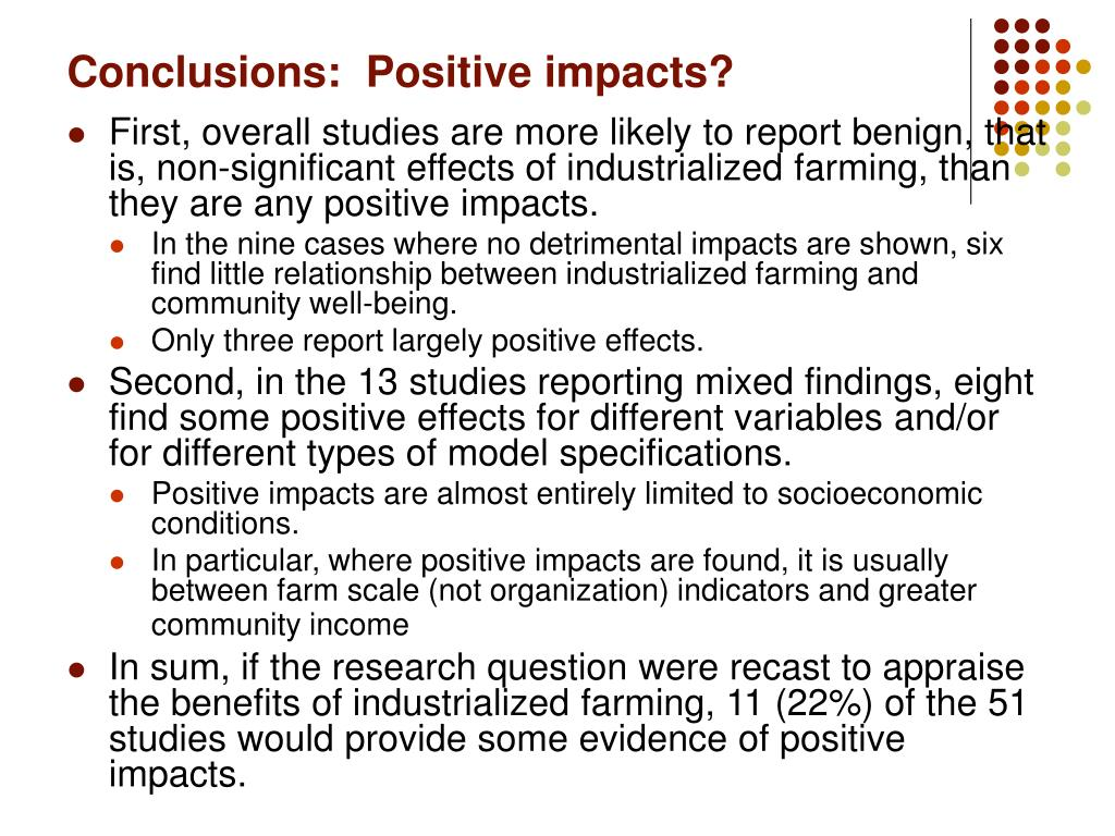 Conclusions:  Positive impacts?