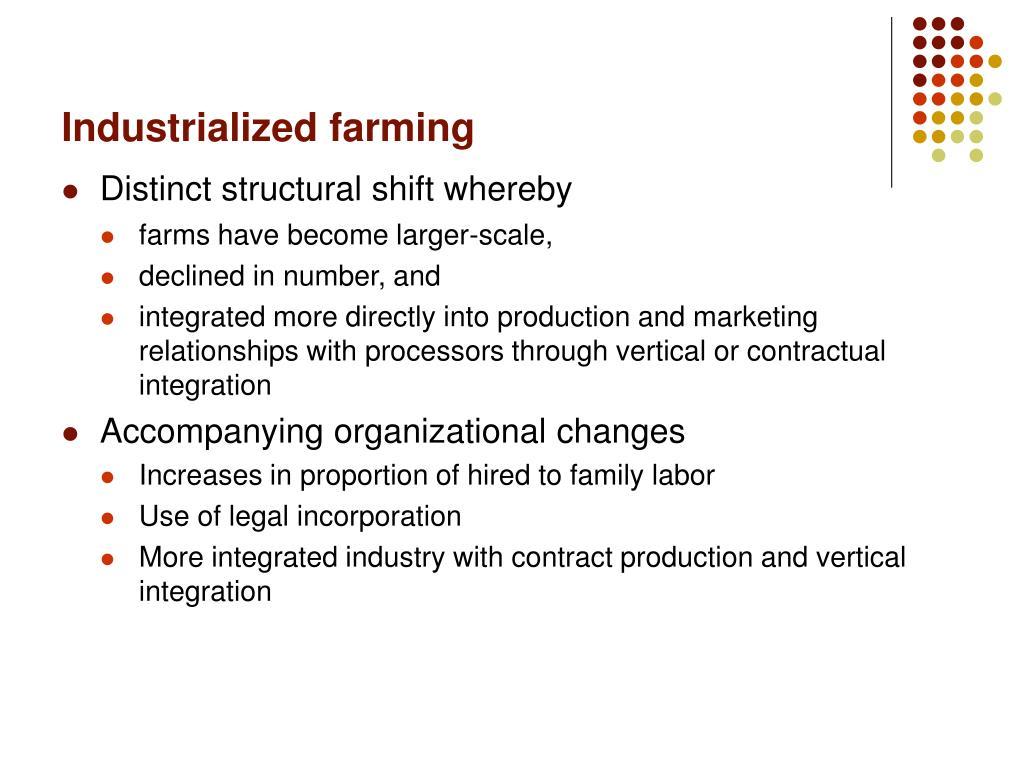 Industrialized farming