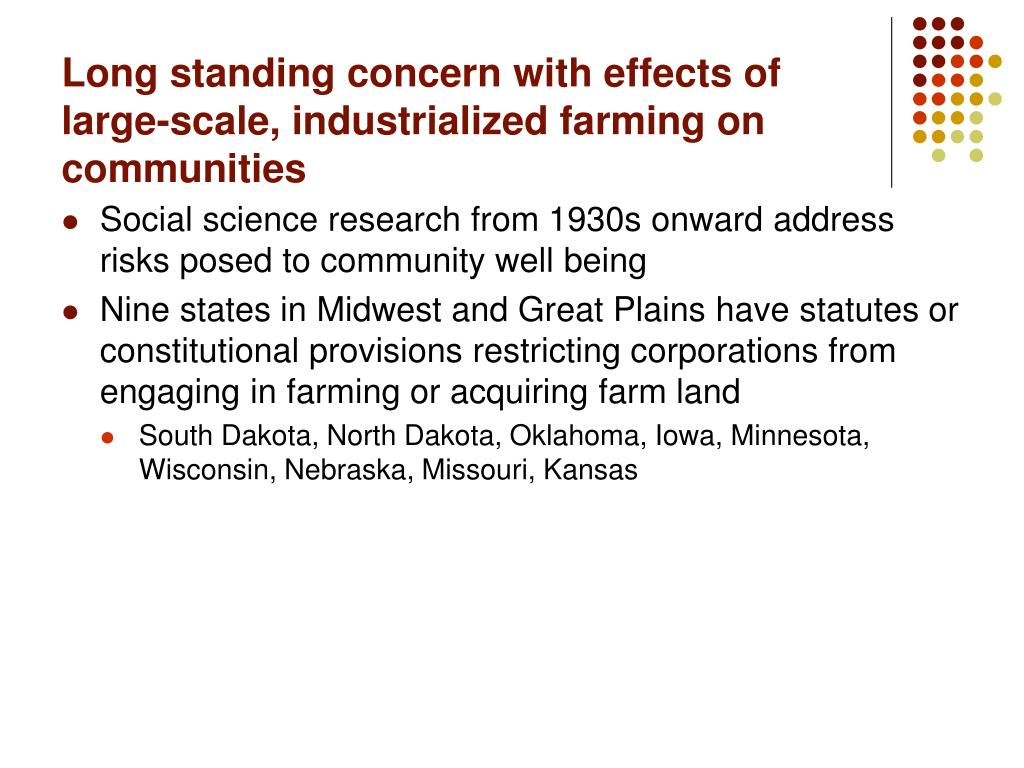 Long standing concern with effects of large-scale, industrialized farming on communities