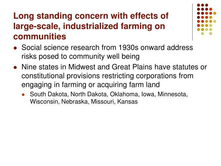 Long standing concern with effects of large scale industrialized farming on communities l.jpg