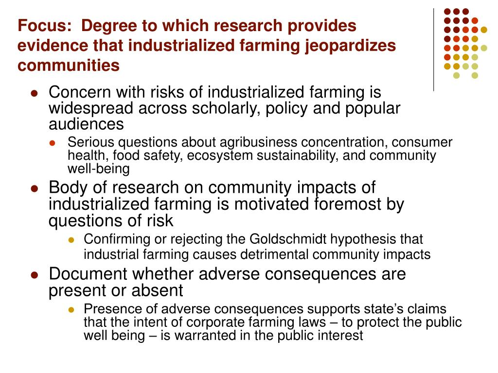 Focus:  Degree to which research provides evidence that industrialized farming jeopardizes communities