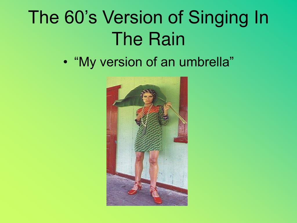 The 60's Version of Singing In The Rain