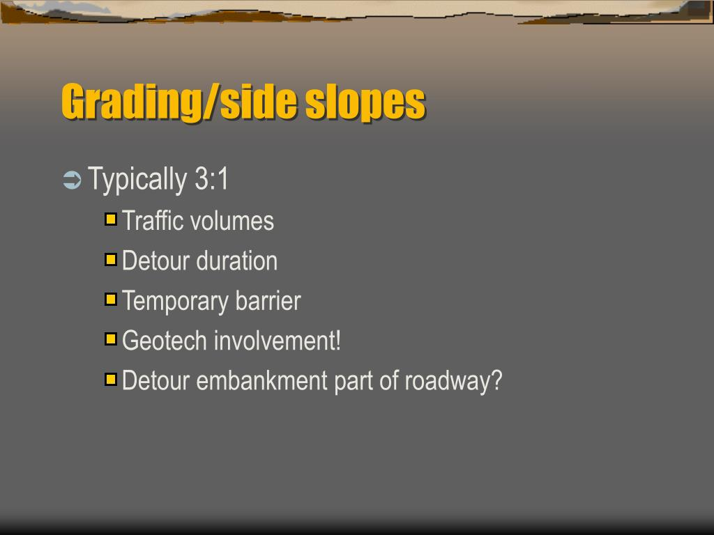 Grading/side slopes