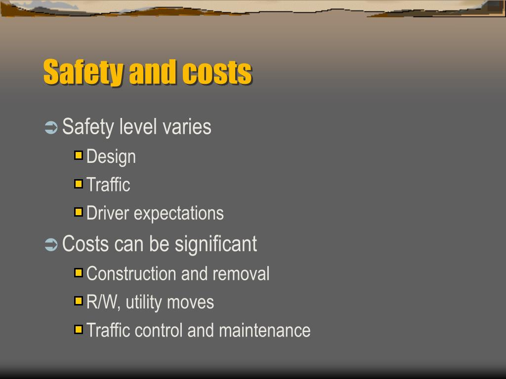 Safety and costs