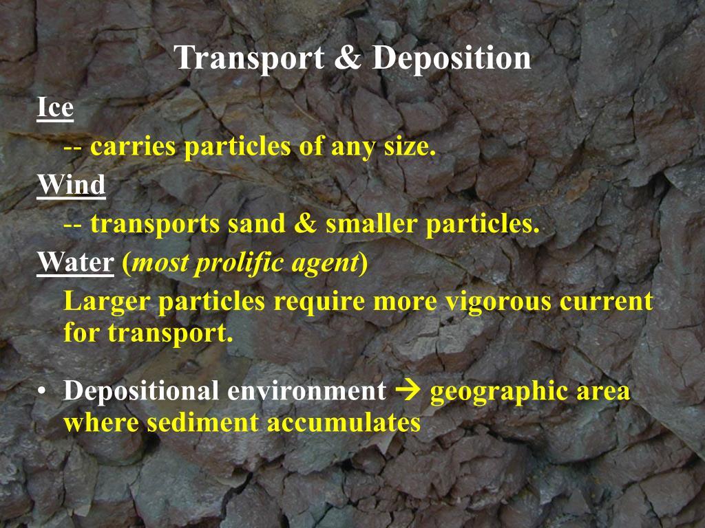Transport & Deposition
