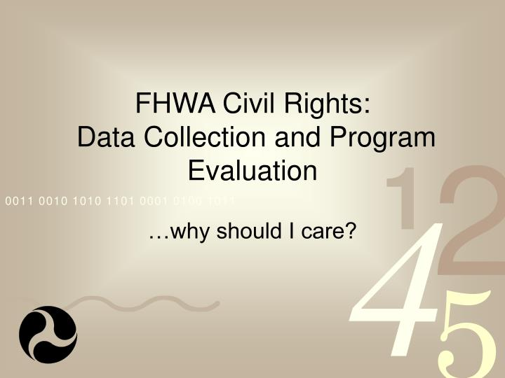 Fhwa civil rights data collection and program evaluation