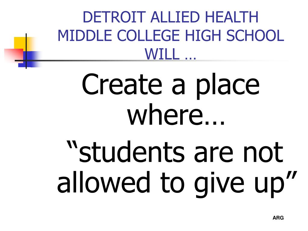 DETROIT ALLIED HEALTH                 MIDDLE COLLEGE HIGH SCHOOL  WILL …