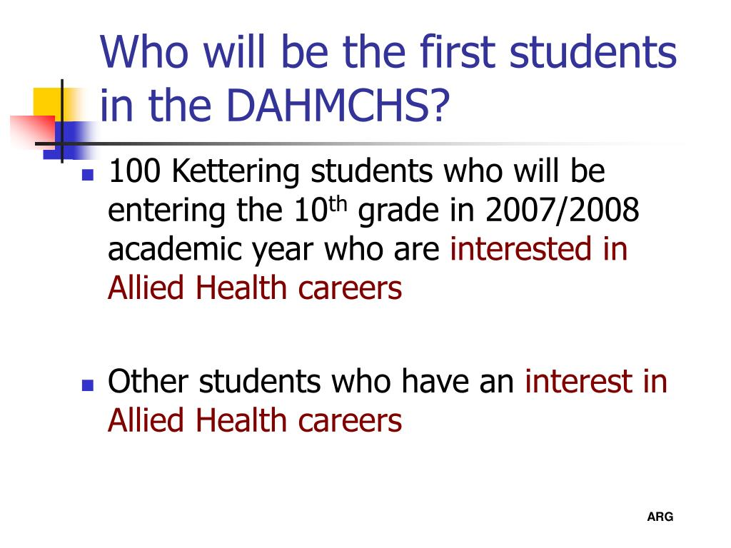 Who will be the first students in the DAHMCHS?