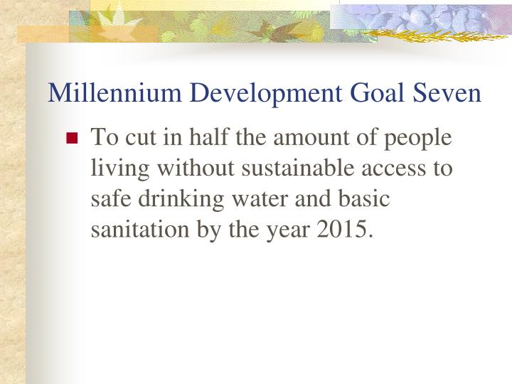Millennium Development Goal Seven
