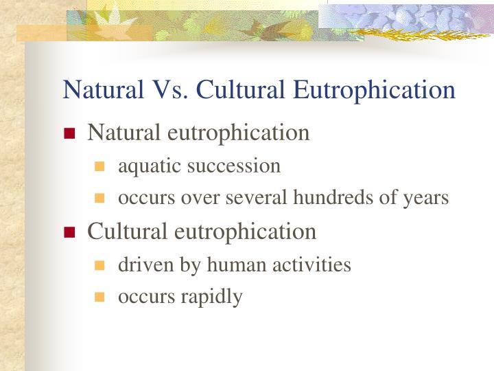 Natural Vs. Cultural Eutrophication