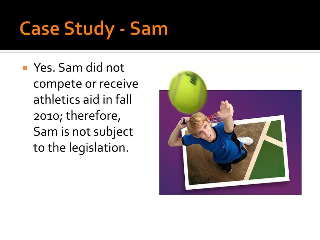 Case Study - Sam