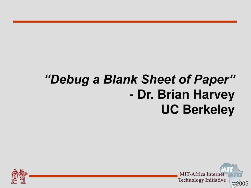 """Debug a Blank Sheet of Paper"""
