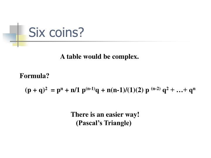 Six coins?