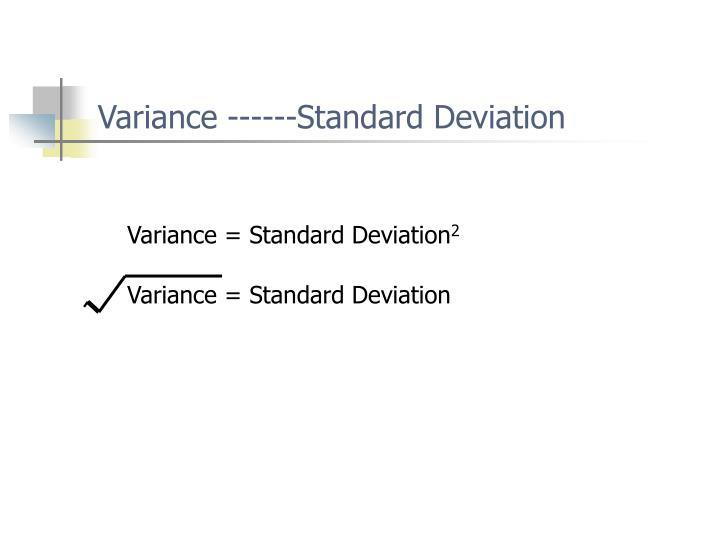 Variance ------Standard Deviation